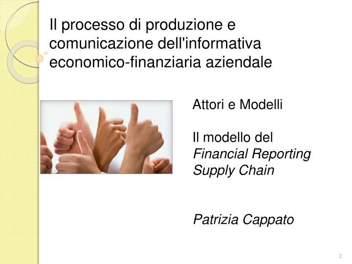 Il processo di produzione e comunicazione dell'informativa economico-finanziaria aziendale