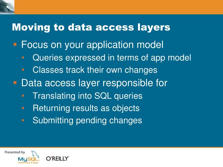 Moving to data access layers