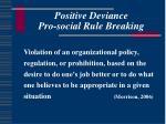 positive deviance pro social rule breaking
