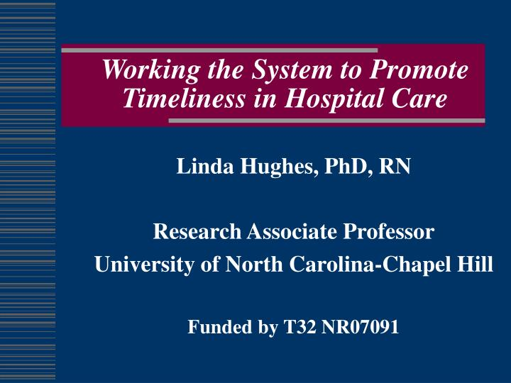 working the system to promote timeliness in hospital care n.