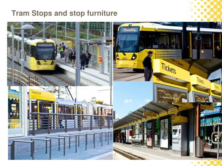 Tram Stops and stop furniture