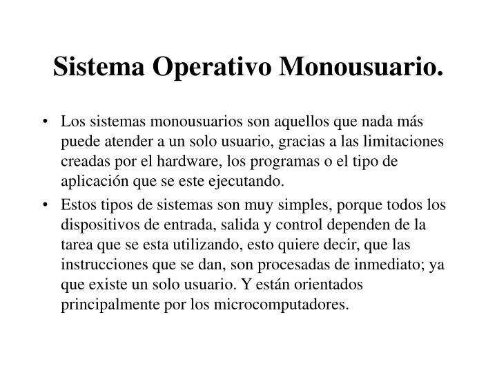 Sistema Operativo Monousuario.