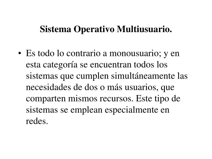 Sistema Operativo Multiusuario.