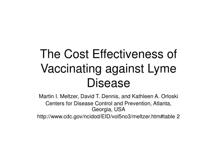 The cost effectiveness of vaccinating against lyme disease