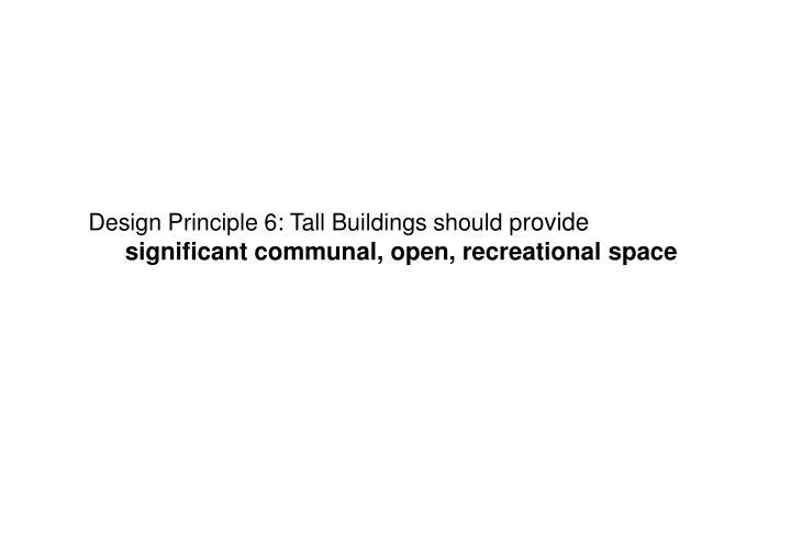 Design Principle 6: Tall Buildings should p
