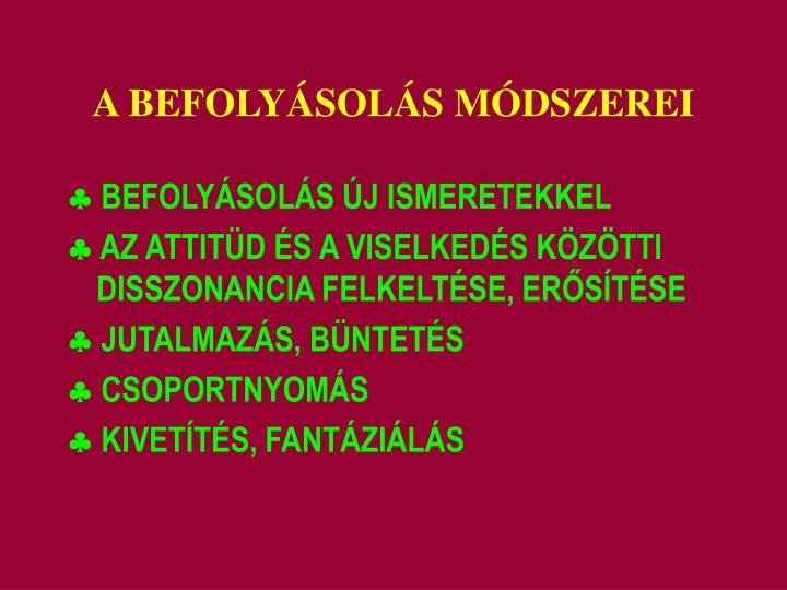 A BEFOLYÁSOLÁS MÓDSZEREI