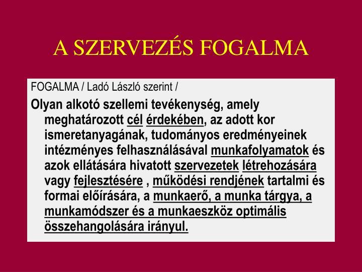 A SZERVEZÉS FOGALMA