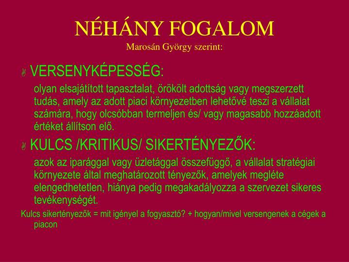 NÉHÁNY FOGALOM