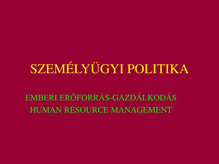 SZEMÉLYÜGYI POLITIKA