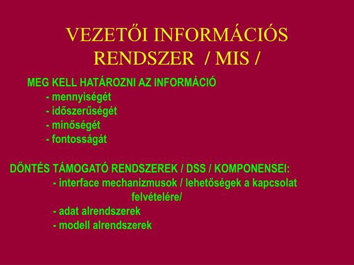 VEZETŐI INFORMÁCIÓS RENDSZER  / MIS /