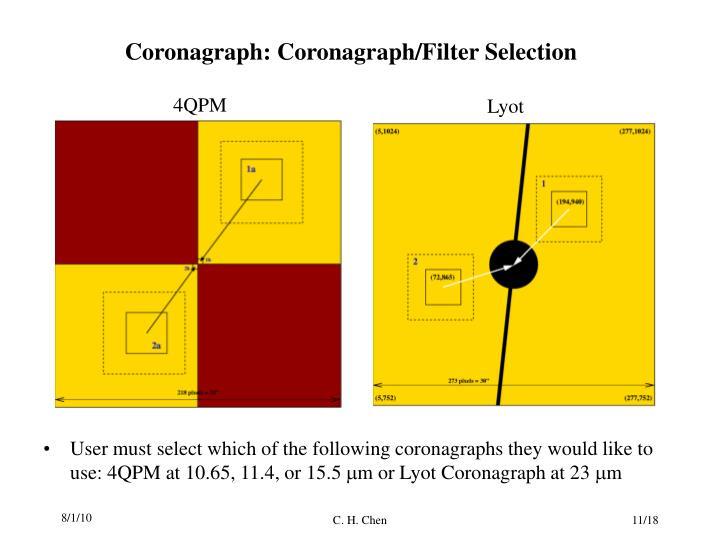 Coronagraph: Coronagraph/Filter Selection