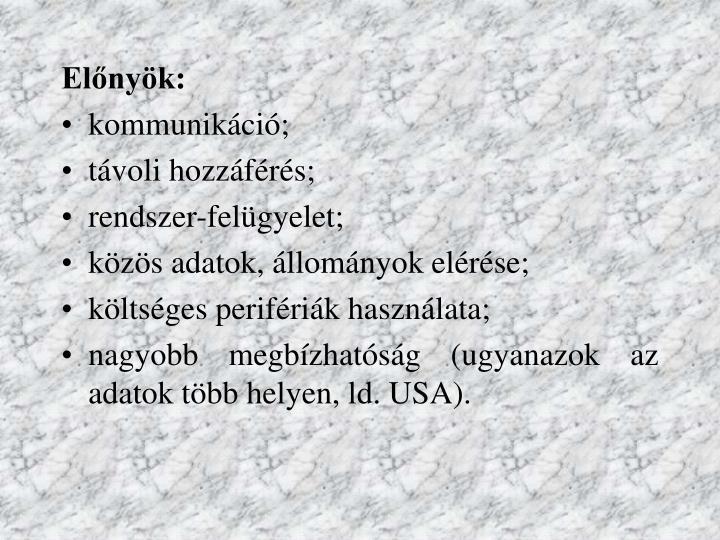 Előnyök: