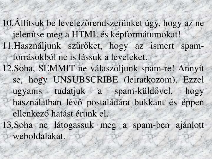 Állítsuk be levelezőrendszerünket úgy, hogy az ne jelenítse meg a HTML és képformátumokat!