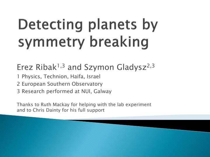 detecting planets by symmetry breaking n.