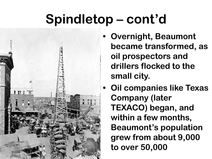 Spindletop – cont'd