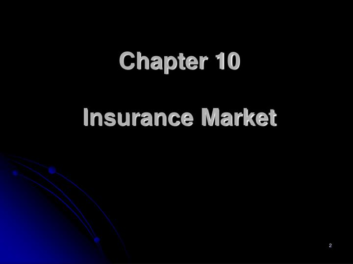 Chapter 10 insurance market