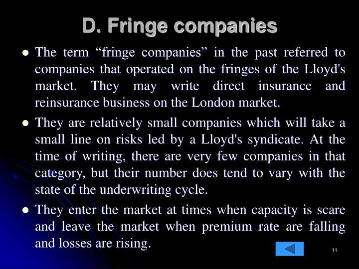 D. Fringe companies