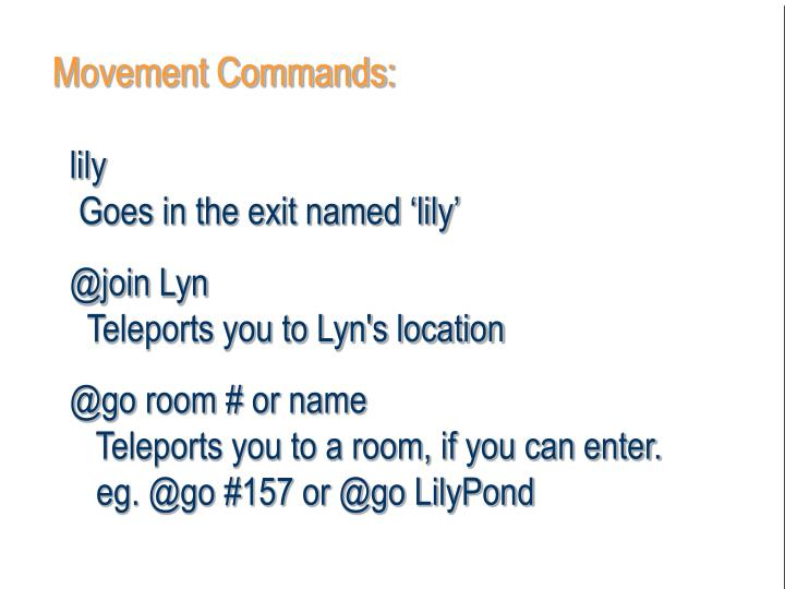 Movement Commands:
