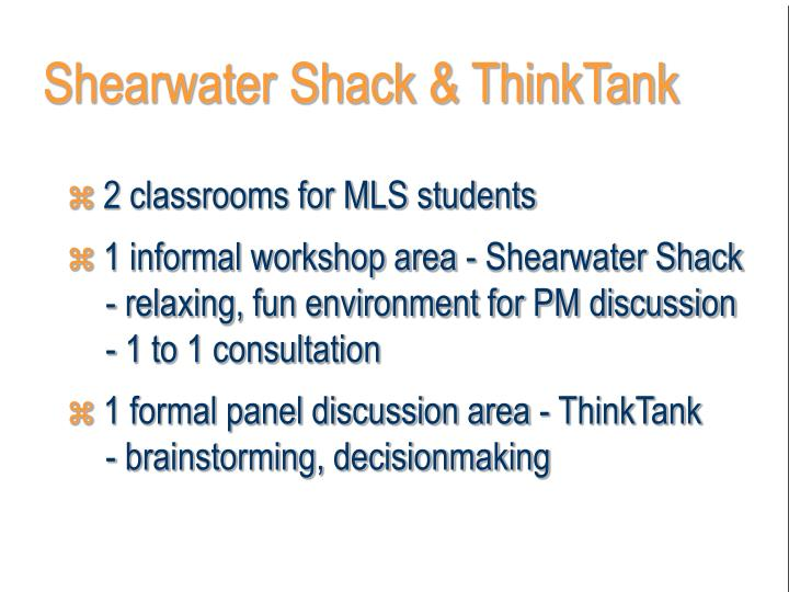 Shearwater Shack & ThinkTank