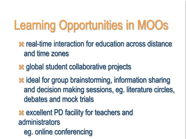 Learning Opportunities in MOOs