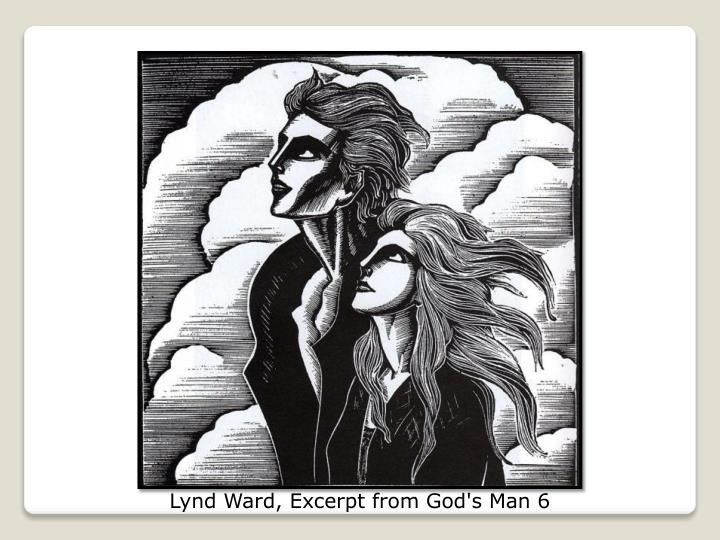 Lynd Ward, Excerpt from God's Man 6