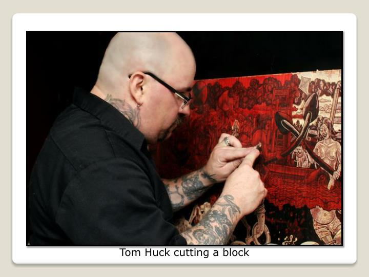 Tom Huck cutting a block