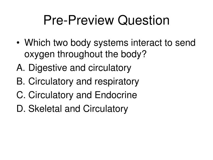 Pre preview question