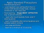 apply standard precautions