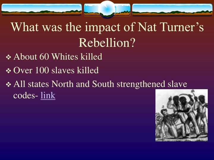 What was the impact of Nat Turner's Rebellion?