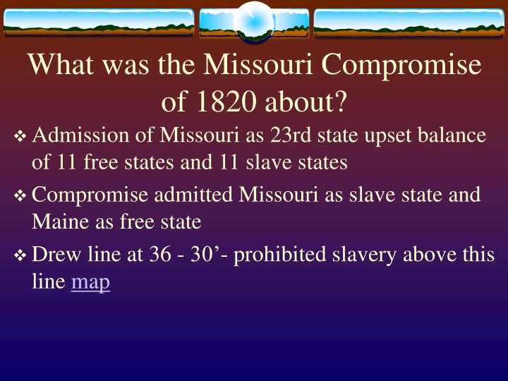 What was the Missouri Compromise of 1820 about?