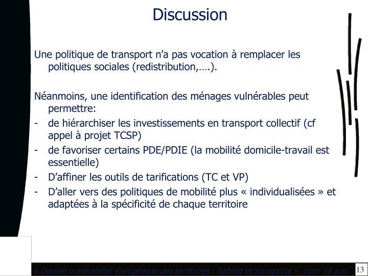 Une politique de transport n'a pas vocation à remplacer les politiques sociales (redistribution,….).