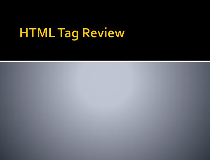 HTML Tag Review