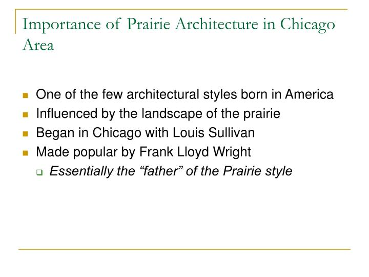 Importance of prairie architecture in chicago area