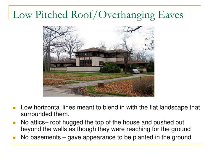 Low Pitched Roof/Overhanging Eaves