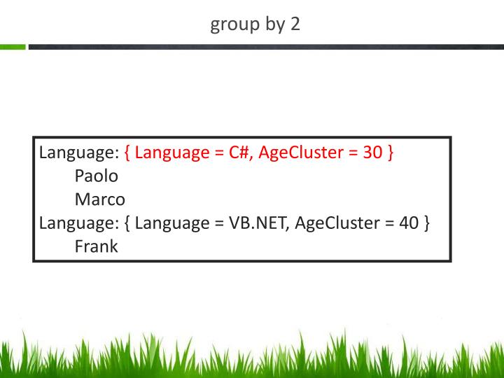 group by 2