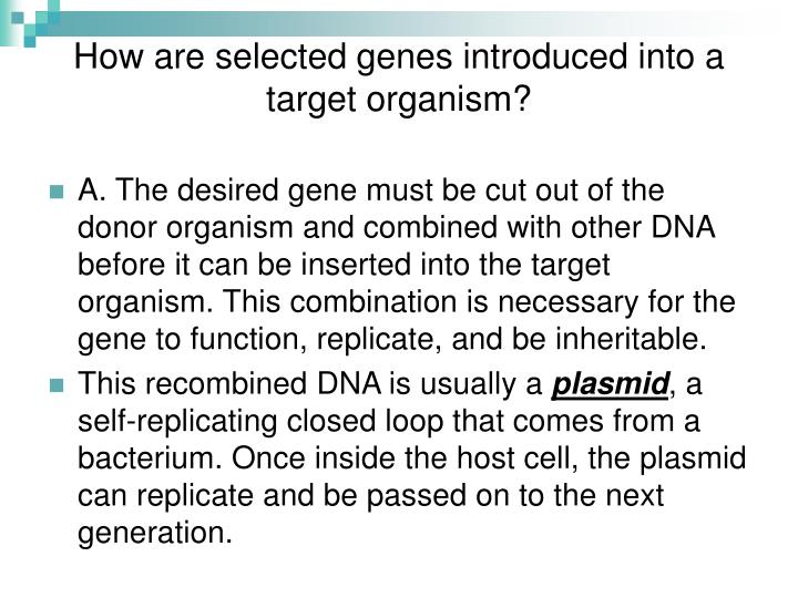 How are selected genes introduced into a target organism?