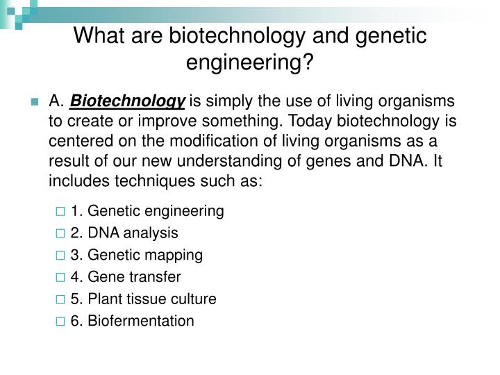 What are biotechnology and genetic engineering?