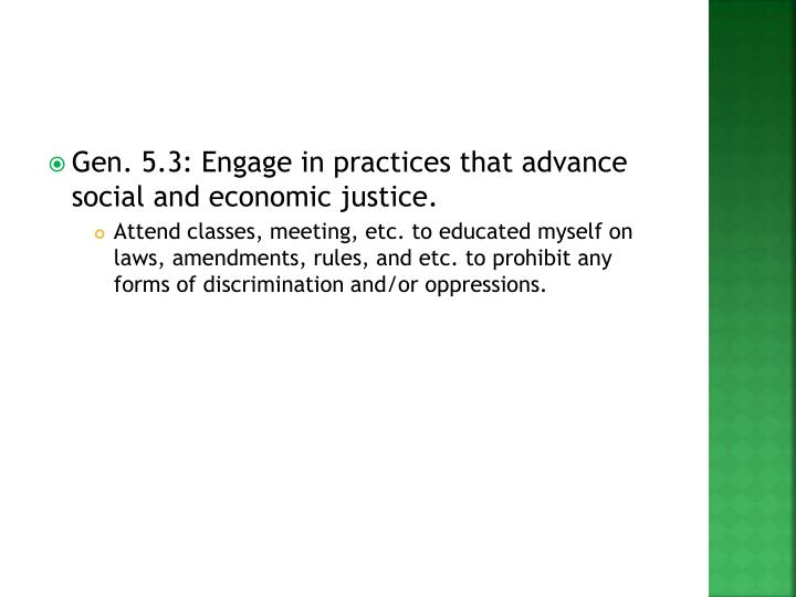 Gen. 5.3: Engage in practices that advance social and economic justice.
