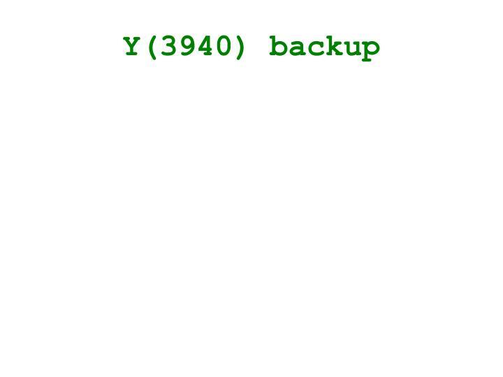 Y(3940) backup