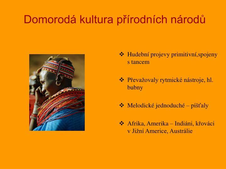 Domorod kultura p rodn ch n rod
