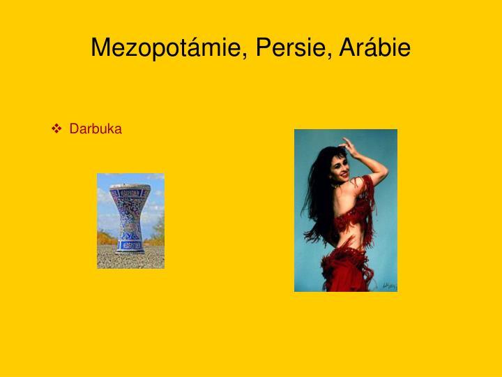 Mezopotámie, Persie, Arábie