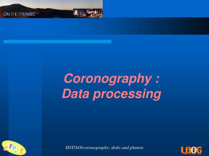 Coronography :