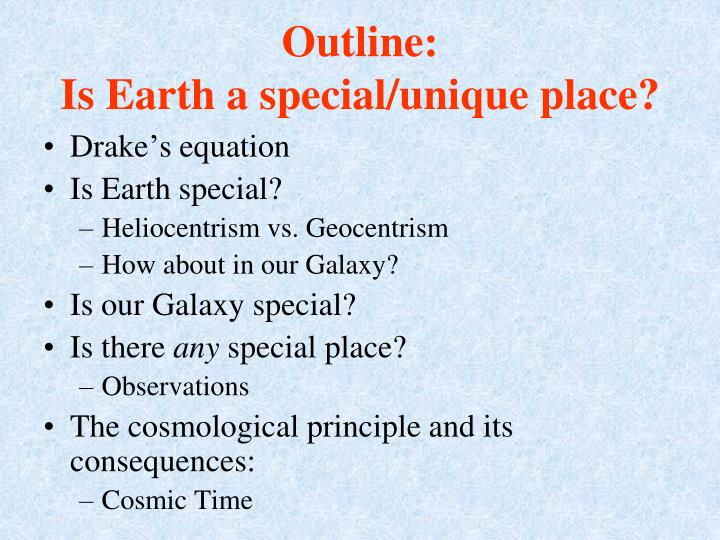 Outline is earth a special unique place