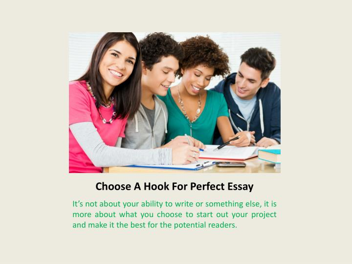 Choose a hook for perfect essay
