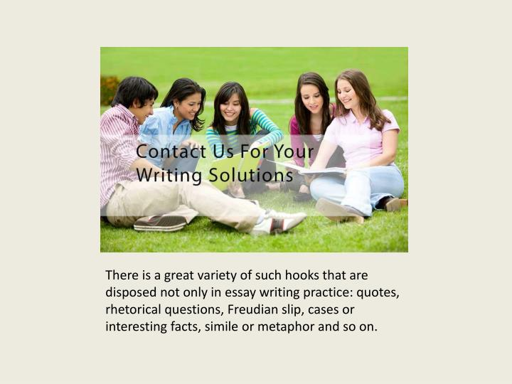 There is a great variety of such hooks that are disposed not only in essay writing practice: quotes,...