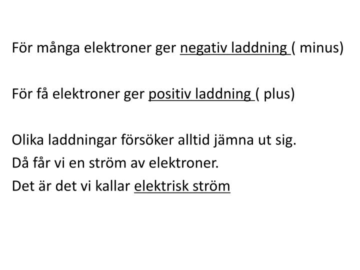 För många elektroner ger