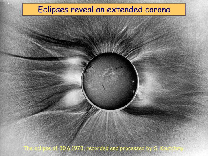 Eclipses reveal an extended corona