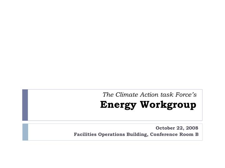 the climate action task force s energy workgroup