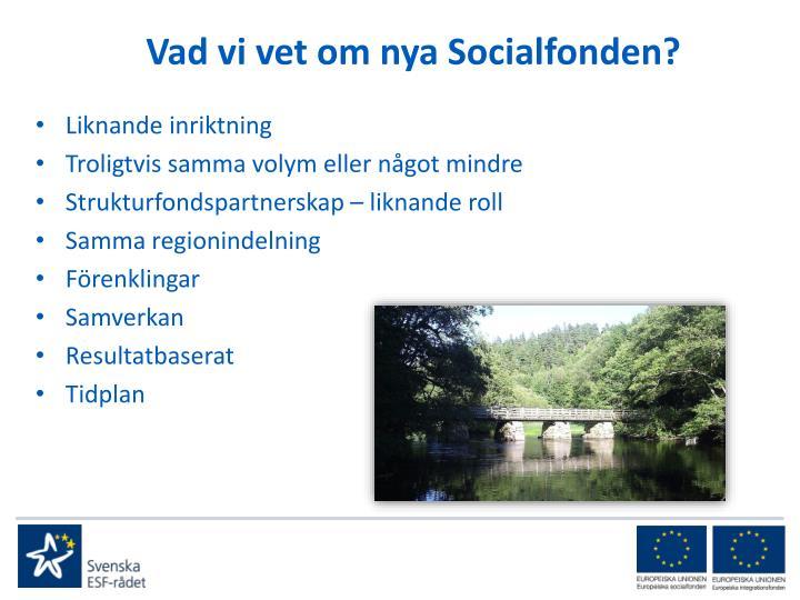 Vad vi vet om nya Socialfonden?
