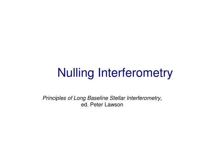 Nulling Interferometry